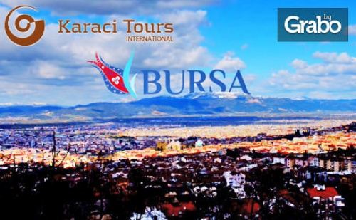 Екскурзия до Бурса, Ялова, Истанбул, Чорлу и <em>Одрин</em>! 3 Нощувки със Закуски и Транспорт